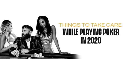 Things to take care while playing online poker