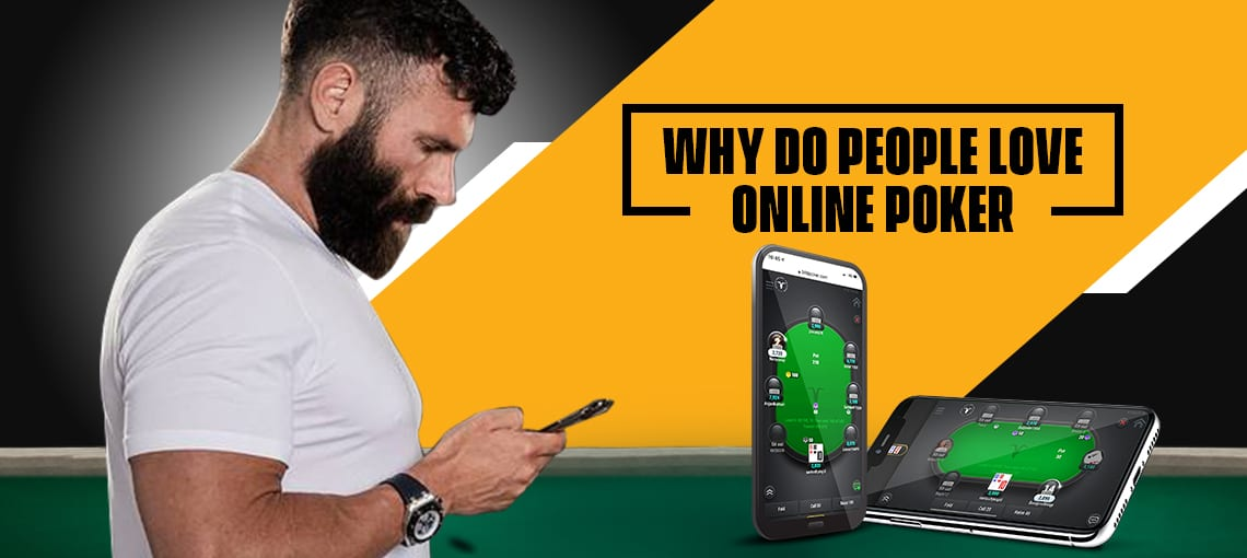 WHY DO PEOPLE LOVE ONLINE POKER|BLITZPOKER
