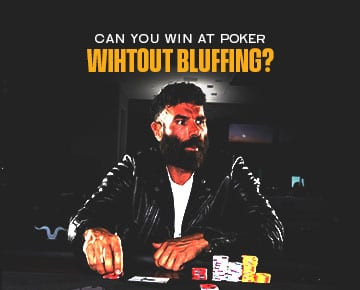 CAN YOU WIN AT POKER WIHTOUT BLUFFING BLITZPOKER