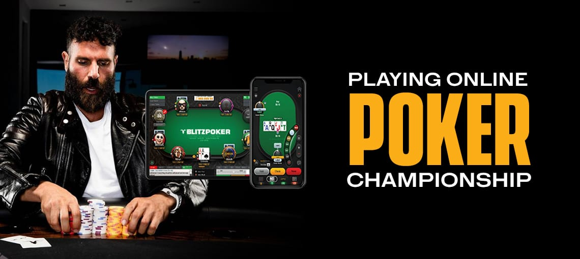 Playing Online Poker Championships|BLITZPOKER