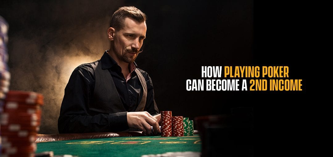 Playing Poker Is Not Just Fun And Is a Way of Earning at Home