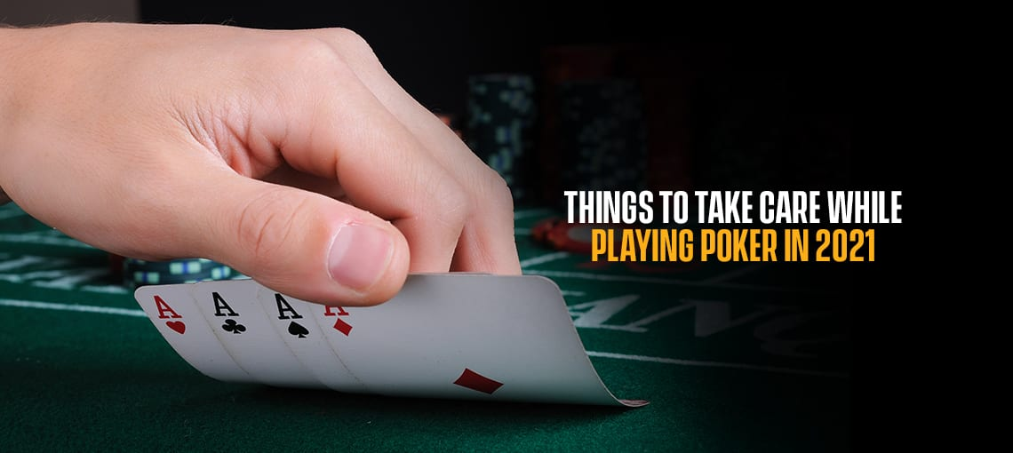 THINGS TO TAKE CARE OF WHILE PLAYING POKER 2021|BLITZPOKER